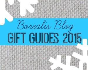 Borealis Blog Gift Guides 2015